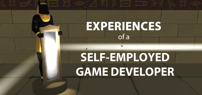 Experiences of a Self-Employed Game Developer